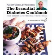 The Essential Diabetes Cookbook by Antony Worrall Thompson
