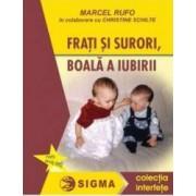 Frati si surori boala a iubirii - Marcel Rufo in colaborare cu Christine Schilte