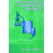 Fundamentals of Environmental Engineering by James R. Mihelcic