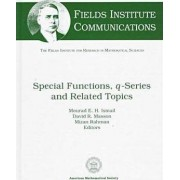 Special Functions, Q-series and Related Topics by Mourad E. H. Ismail