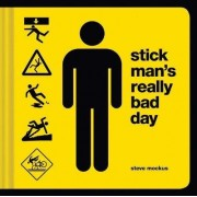 Stick Man's Really Bad Day by Steve Mockus