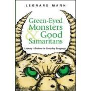 Green-eyed Monsters and Good Samaritans by Leonard Mann
