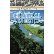 The History of Central America by Thomas Lee Pearcy
