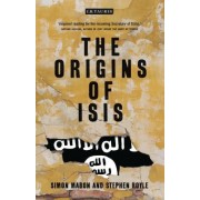 The Origins of Isis: Ideology, Tactics and Perception in the Middle East