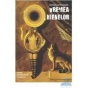 Vremea hienelor - Octavian Hoandra