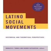 Latino Social Movements by Rodolfo D. Torres