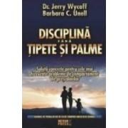 Disciplina Fara Tipete Si Palme - Jerry Wycoff