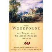 Diary of a Country Parson, 1758-1802 by James Woodforde