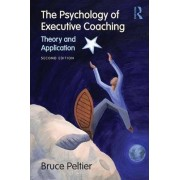 The Psychology of Executive Coaching by Bruce Peltier