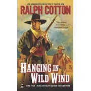 Hanging in Wild Wind by Ralph Cotton