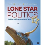 Lone Star Politics: Tradition and Transformation in Texas (Fifth Edition)