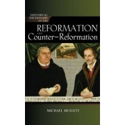 Historical Dictionary of the Reformation and Counter-Reformation by Michael Mullett