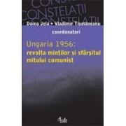 Ungaria 1956: revolta mintilor si sfarsitul mitului comunist