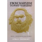 From Marxism to Post-Marxism? by Goran Therborn