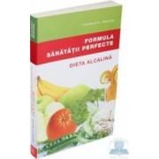 Formula sanatatii perfecte. Dieta alcalina - Theodore A. Baroody
