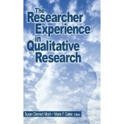The Researcher Experience in Qualitative Research by Susan Diemert Moch