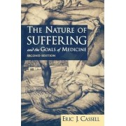 The Nature of Suffering and the Goals of Medicine by Eric J. Cassell