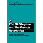 Readings in Western Civilization: The Old Regime and the French Revolution v.7 by Keith Michael Baker