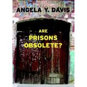 Are Prisons Obsolete? by Angela Y Davis