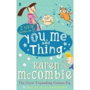 You Me and Thing: the Great Expanding Guinea Pig & Beware of the Snowblobs! by Karen McCombie