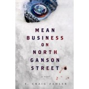 Mean Business on North Ganson Street by S Craig Zahler