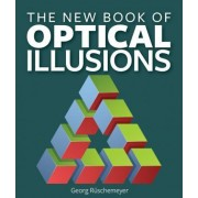 The New Book of Optical Illusions by Georg R