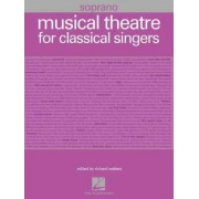 Musical Theatre for Classical Singers: Soprano by Hal Leonard Corp