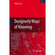Designerly Ways of Knowing by Nigel Cross