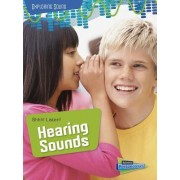 Shhh! Listen!: Hearing Sounds by Louise Spilsbury
