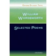 Oxford Student Texts: William Wordsworth: Selected Poems by Sandra Anstey