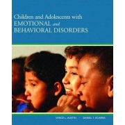 Children and Adolescents with Emotional and Behavioral Disorders by Vance L. Austin