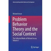 Problem Behavior Theory and the Social Context 2017: Volume 3 by Richard Jessor