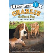 Charlie the Ranch Dog: Stuck in the Mud by Ree Drummond
