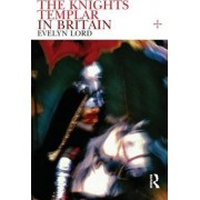 Knights Templar in Britain by Evelyn Lord