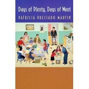 Days of Plenty, Days of Want by Patricia Preciado Martin