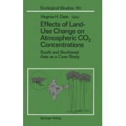 Effects of Land-Use Change on Atmospheric Co2 Concentrations by Virginia H Dale