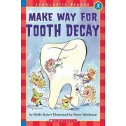 Make Way for Tooth Decay by Bobbi Katz