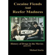 Cocaine Fiends and Reefer Madness by Michael Starks