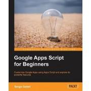 Google Apps Script for Beginners by Serge Gabet