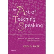 The Art of Teaching Speaking by Keith S. Folse