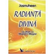 Radianta Divina - La Drum Cu Maestri Magiei Jasmuheen