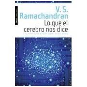Ramachandran V. S. Lo Que El Cerebro Nos Dice (ebook)