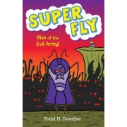 Super Fly 4: Rise of the Evil Army