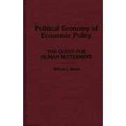 Political Economy of Economic Policy by Wilfred L. David