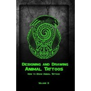 Designing and Drawing Animal Tattoos by Gala Publication