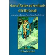 Stories of Warriors and Sweethearts at the Holy Crusades by Folco Zanobini