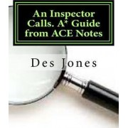 An Inspector Calls. A* Guide from Ace Notes by Des Jones
