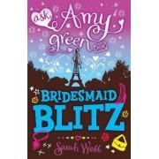 Ask Amy Green: Bridesmaid Blitz by Sarah Webb