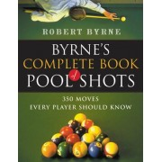 Byrne's Complete Book of Pool Shots by Robert Byrne