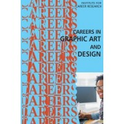 Careers in Graphic Art and Design by Institute for Career Research